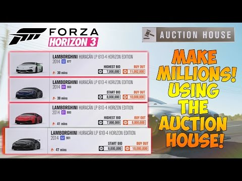 Forza Horizon 3 - MAKE MILLIONS USING THE AUCTION HOUSE! How I made 30+ Million - Tips & Tricks