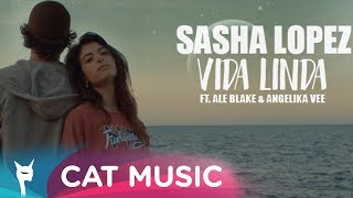 Sasha Lopez - Vida Linda ft Ale Blake & Angelika Vee (Official Video)