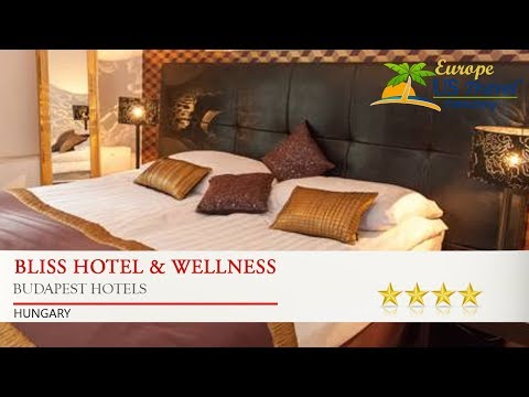 Bliss Hotel & Wellness - Budapest Hotels, Hungary