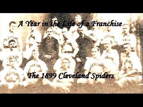 A Year in the Life - The 1899 Cleveland Spiders