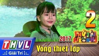 THVL   Thử tài siêu nhí 2017- Tập 2[8]: Em đi qua cầu cây - Huỳnh Mẫn Nhi