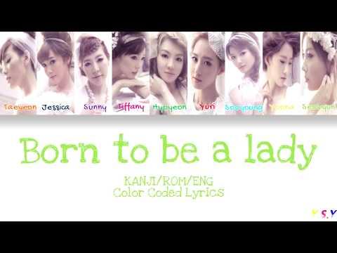 SNSD/Girls' Generation - Born To Be A Lady (Kanji/Rom/Eng LYrics)