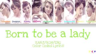 Girls' Generation (소녀시대) - Born To Be A Lady [Kanji/Rom/Eng Lyrics]