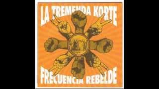 La Tremenda Korte-Frecuencia Rebelde(Full Album)
