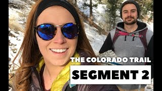 The Colorado Trail, Segment Two: South Platte River - Little Scraggy Trailhead (mile 16.8 - 28.3)