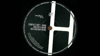 Compact Grey - Bane (Ron Costa Remix)