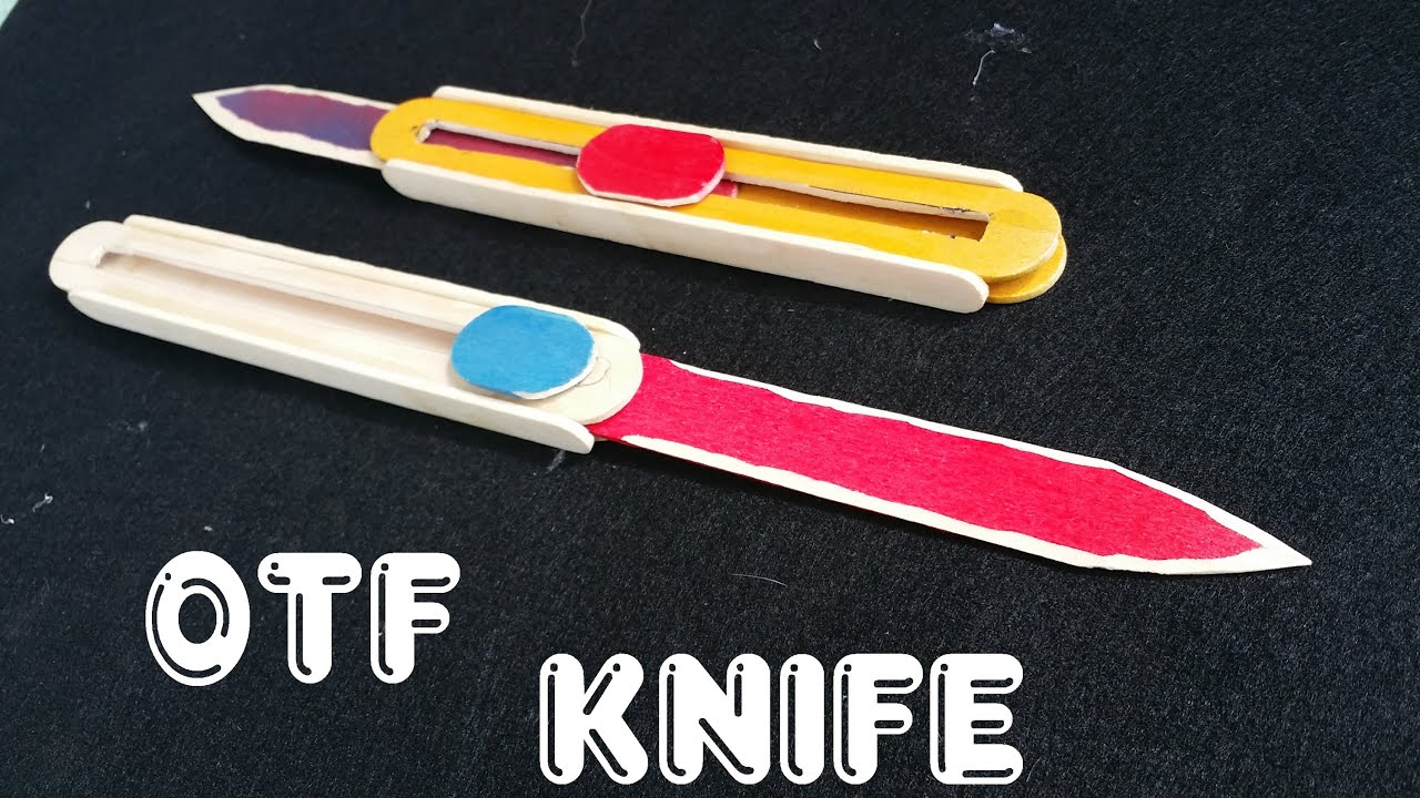 How to make a otf out the front knife using wooden What to make out of popsicle sticks