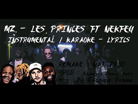 MZ - Les princes ft. Nekfeu (INSTRU/KARAOKE) By Naj Prod