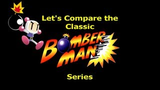 Let's Compare the classic  ( Bomberman ) Series