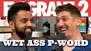 Wet Ass P-word | Flagrant 2 with Andrew Schulz and Akaash Singh