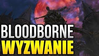 Bloodborne | Wyzwanie bez levelowania - Odrodzony
