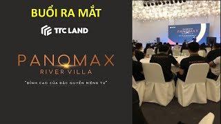 Panomax River Villa - Buổi Kick Off 25/10/2019