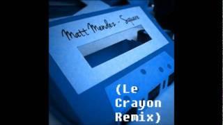 Matt Mendez - Square (Le Crayon Remix)
