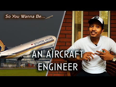 So You Wanna Be... An Aircraft Engineer?