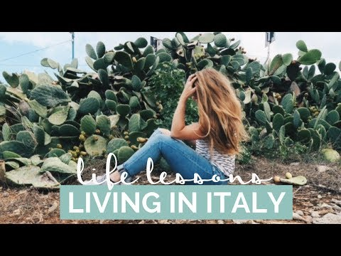 LIFE LESSONS FROM ITALY   What I Learned From Living in Italy