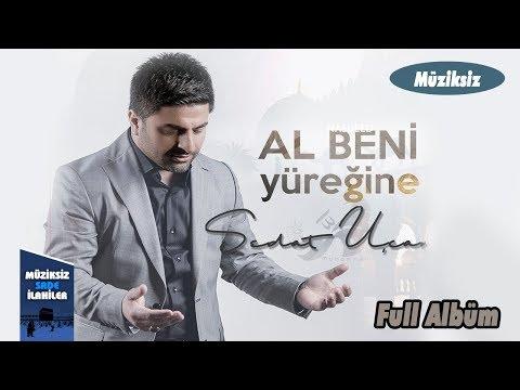 Sedat Uçan - Al Beni Yüreğine |  Full Müziksiz Sade Albüm 2018