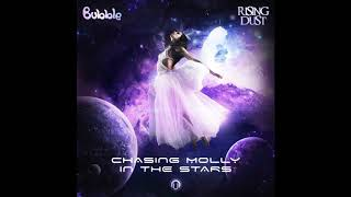Rising Dust & Bubble ft. Ben Kopler - Chasing Molly In The Stars
