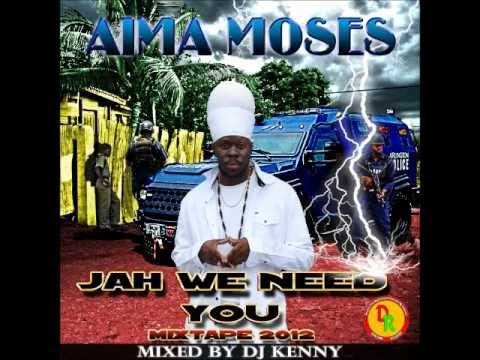 DJ Kenny  - Aima Moses - Jah We Need You Mixtape  - Donsome Records.