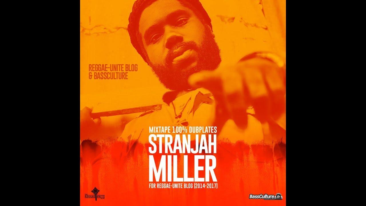 Stranjah Miller-Mixtape 100% Dubplates for Reggae-Unite Blog Mixtape (2014-2017).