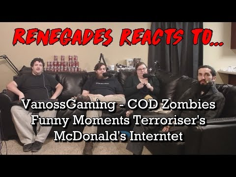 Renegades React to… VanossGaming – COD Zombies Funny Moments – Terroriser's McDonalds Internet