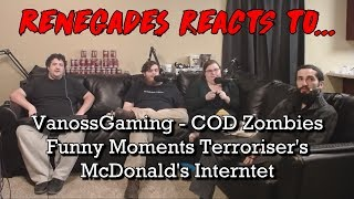 Renegades React to... VanossGaming - COD Zombies Funny Moments - Terroriser's McDonalds Internet