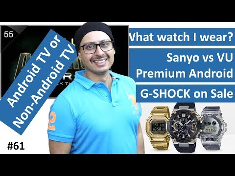 Android TV Or Non Android TV | G SHOCK Sale ? | Sanyo Vs VU | LG UM7300 ...