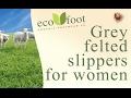 Grey felted woollen slippers for women