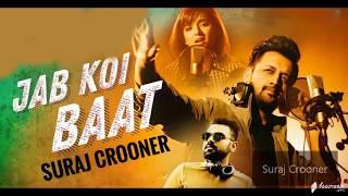Song : jab koi baat singer atif aslam & shirley setia covered suraj crooner music dj chetas lyrics indeevar director david zennie produced by cha...