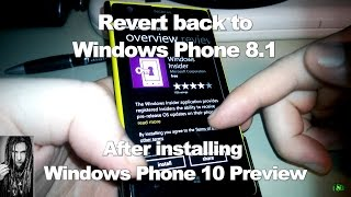 Revert To Windows Phone 8.1 After Installing Windows Phone 10 Tech Preview  Lumia