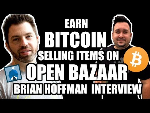 Sell Items & earn BITCOIN with Open Bazaar: Brain Hoffman Co