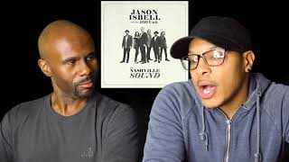 Jason Isbell and the 400 Unit - If We Were Vampires (REACTION!!!)