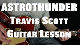 ASTROTHUNDER - Travis Scott - Guitar Lesson