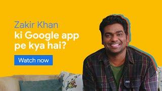 Zakir Khan ke interests | Google app