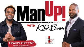 Man Up with KD Bowe and Travis Greene