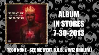 Tech N9ne - See Me (Feat. B.o.B & Wiz Khalifa)