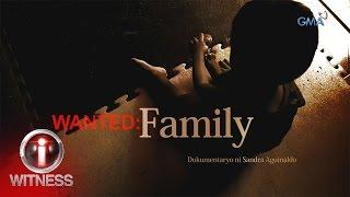 I-Witness: 'Wanted: Family,' dokumentaryo ni Sandra Aguinaldo (full episode)