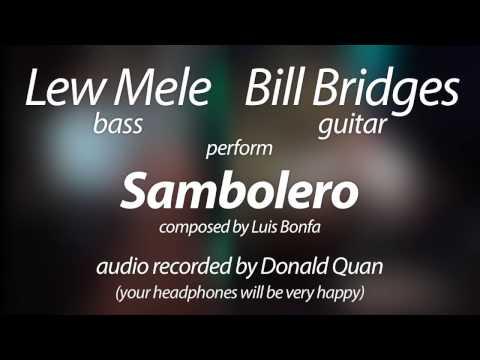 "Stirring rendition of Luiz Bonfá's ""Sambolero"" by Bill Bridges, guitar + Lew Mele, Bass . HD 1080p"