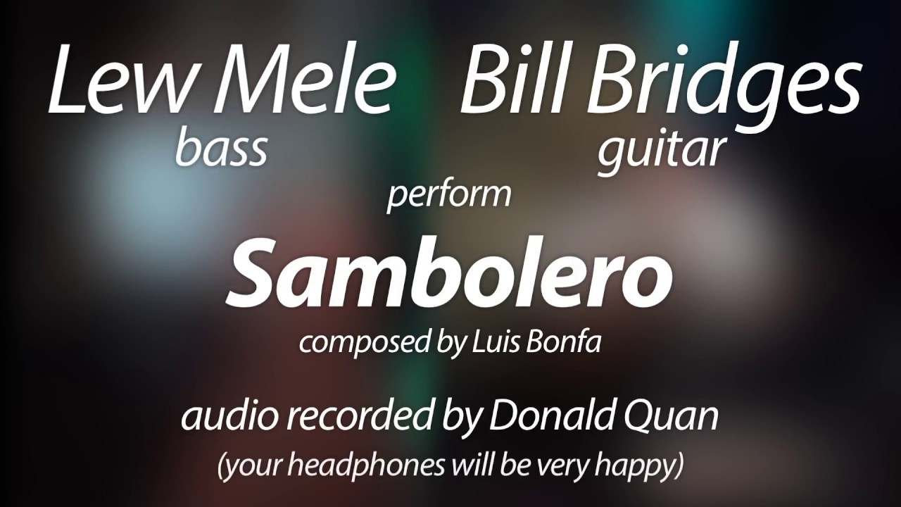 "Stirring rendition of Luiz Bonfá s ""Sambolero"" by Bill Bridges"