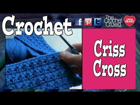 How To Criss Cross Crochet Youtube