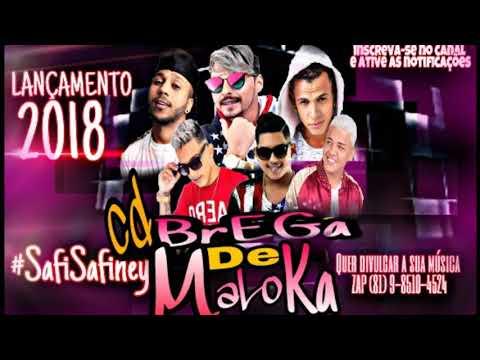 BREGA DE MALOKA CD LANCAMENTO 2018 #SafiSafinei