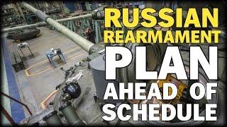 RUSSIAN REARMAMENT PLAN AHEAD OF SCHEDULE