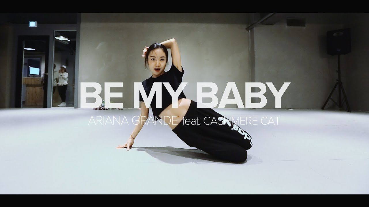 Be My Baby - Ariana Grande feat. Cashmere Cat / May J Lee Choreography