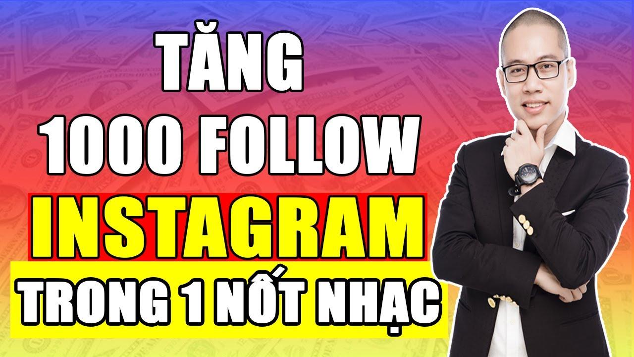Cách tăng 1000 Follower Instagram trong 1 nốt nhạc – Hướng dẫn kiếm lượt theo dõi Instagram uy tín