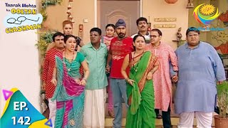 Taarak Mehta Ka Ooltah Chashmah - Episode 142 - Full Episode