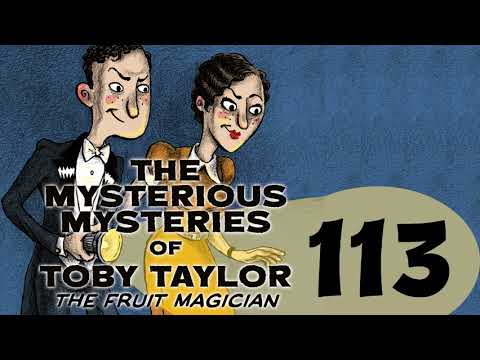The Prize Potato Caper Part 3 The Mysterious Mysteries of Toby Taylor The Fruit Magician 113 [AUDIO]