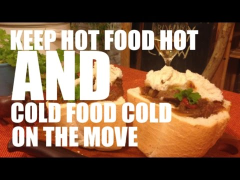 How to keep hot food HOT and cold food COLD when you're out - Bunny Chow Addendum