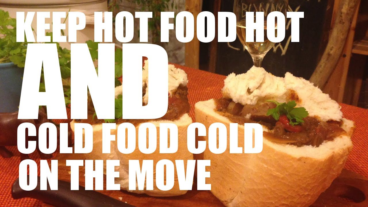 How to keep hot food HOT and cold food COLD when youu0027re out - Bunny Chow Addendum - YouTube & How to keep hot food HOT and cold food COLD when youu0027re out ... Aboutintivar.Com