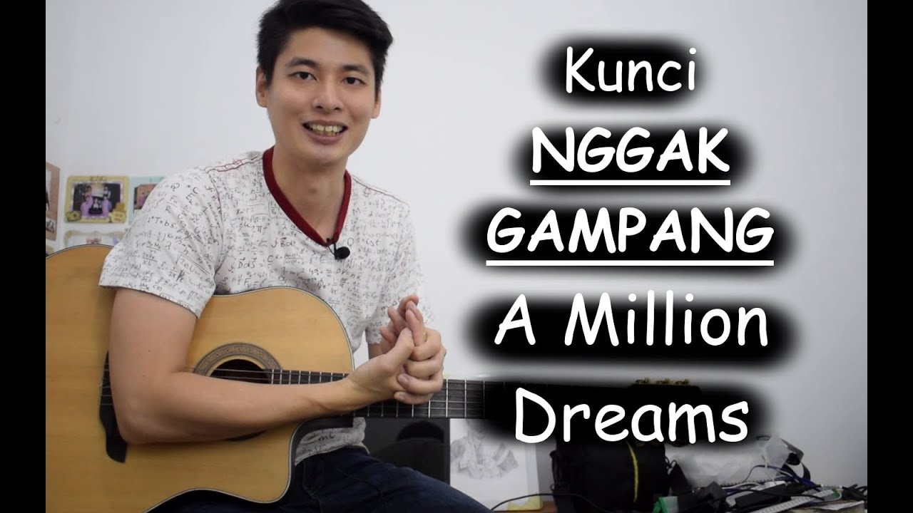 Belajar Akustik Gitar: Kunci Lagu A Million Dreams by Pink