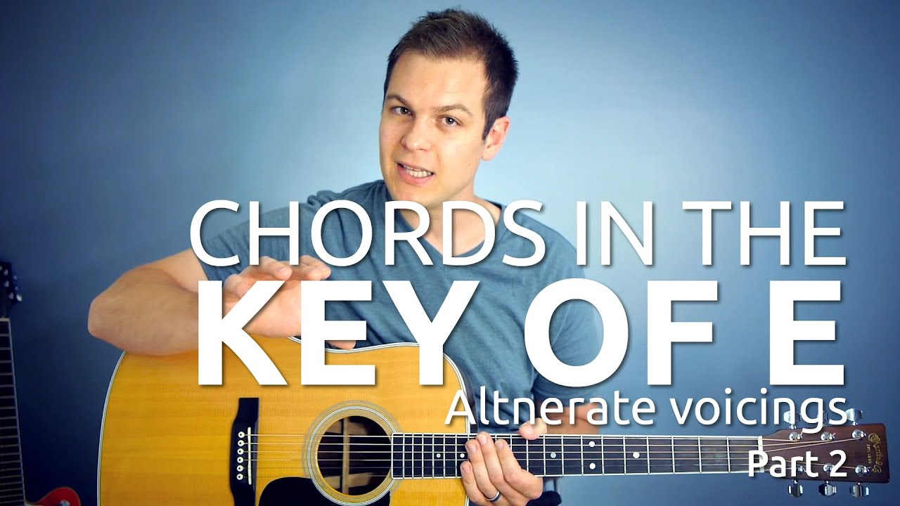 Guitar Lesson Key Of E Chords Part 2 Alternate Voicings Of E A