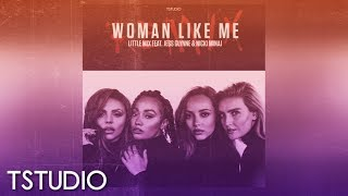 Little Mix - Woman Like Me feat. Jess Glynne & Nicki Minaj (TStudio Remix) [Official Audio]